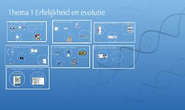 Thema 1 Erfelijkheid en Evolutie