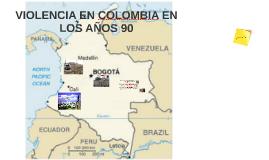 VIOLENCIA EN COLOMBIA EN LOS AÑOS 90