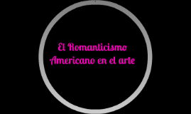 El Romanticismo Americano en el arte