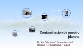 Contamicion de nuestro planeta