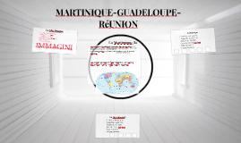 MARTINIQUE-GUADELOUPE-RéUNION