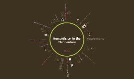 Copy of Romanticism in the 21st Century