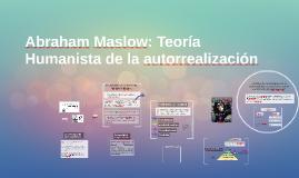 Abraham Maslow: Teoría Humanista de la autorrealización