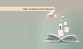 VALUE OF STUDENT SELF-EVALUATION IN HIGHER EDUCATION