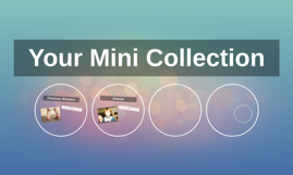 Your Mini Collection