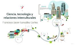 Ciencia, tecnología y relaciones interculturales