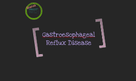 Copy of Gastroesophageal reflux disease
