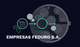 EMPRESAS FEDURO S.A.