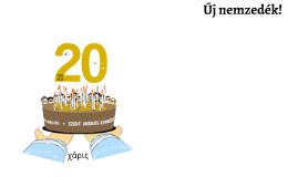 20 éves jubileum - Az első 20 év