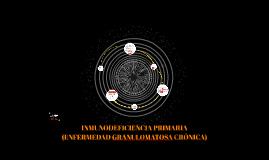 INMUNODEFICIENCIA PRIMARIA (ENFERMEDAD GRANULOMATOSA CRÓNICA