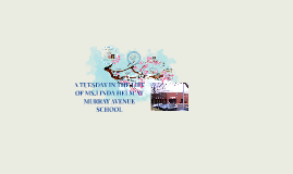 Copy of A TUESDAY IN THE LIFE OF LINDA HELM AT MURRAY AVENUE SCHOOL
