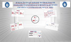 Copy of AVALIAÇÃO DA QUALIDADE NO PROCESSO DE TRABALHO DA ENFERMAGEM