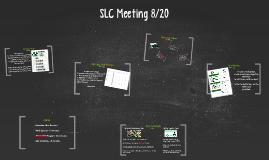 SLC Meeting 8/20