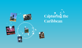 Capturing the Caribbean