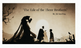 Copy of The Tale of the Three Brothers