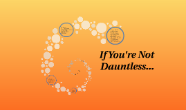 If You're Not Dauntless...