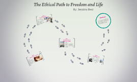 The Ethical Path to Freedom and Life