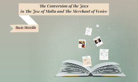 The Conversion of the Jews in The Jew of Malta and The Merchant of Venice