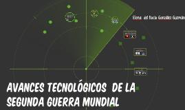 Copy of AVANCES TECNOLÓGICOS DE LA SEGUNDA GUERRA MUNDIAL