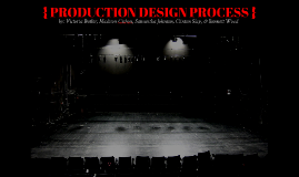 { PRODUCTION DESIGN PROCESS }