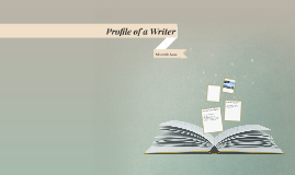 Profile of a Writer