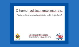O humor politicamente incorreto