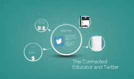 The Connected Educator and Twitter