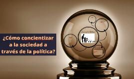 ¿Cómo concientizar a la sociedad a través de la política?