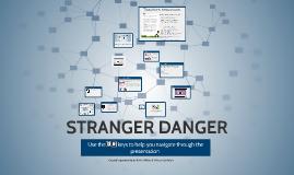 Copy of STRANGER DANGER