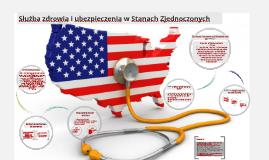 Służba zdrowia i ubezpieczenia w Stanach Zjednoczonych