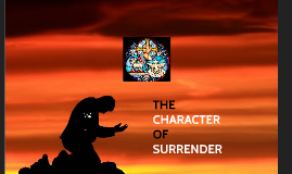 Copy of Christian Character Weekend - Character of Surrender