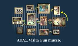 ADA2. Visita a un museo.