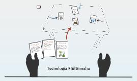 Copy of Tecnologia Multimedia