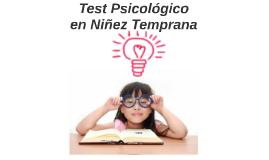 Test Psicológico en Niñez Temprana