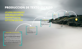 Copy of produccion de texto escrito