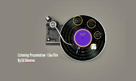 Listening Presentation- I See Fire