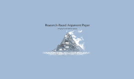 Copy of Research-Based Argumentation Paper-Paragraphs and Outline Options