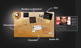Copy of Detective Presentation: Dexter