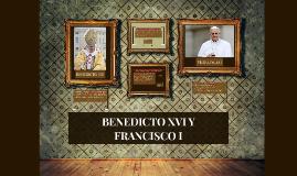 Benedicto XVI & Francisco I