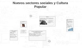 Copy of Copy of Nuevos sectores sociales y Cultura Popular