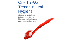 On-The-Go Trends in Oral Hygiene