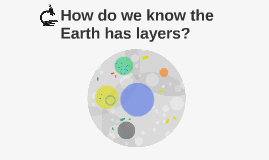How do we know the Earth has layers?