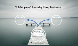 """""""I laba yooo"""" Laundry Shop Business"""