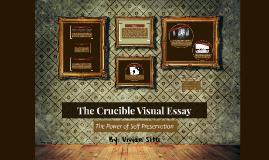 The Crucible Visual Essay