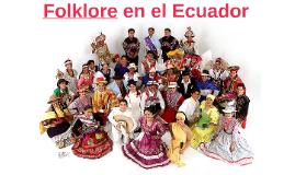 Historia del Folklore en el Ecuador