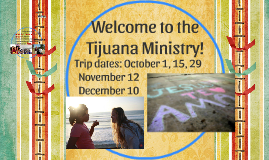 Welcome to the Tijuana Ministry!