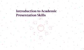 Introduction to Academic Presentation Skills