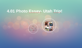 4.01 Photo Essay- Hiking in Utah!
