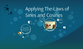 Applying The Laws of Sines and Cosines