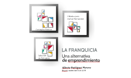 La Franquicia, una alternativa de emprendimiento